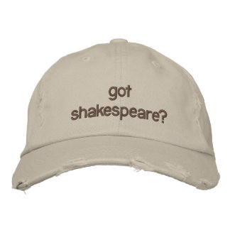 got shakespeare? embroidered hat