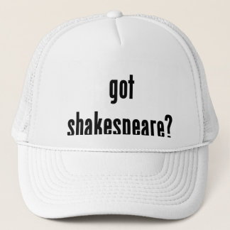 got shakespeare? trucker hat