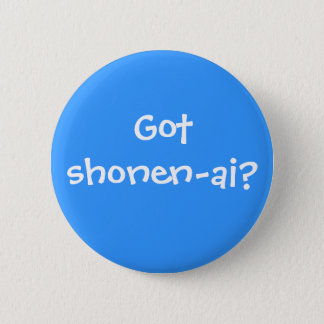 Got shonen-ai? 6 cm round badge