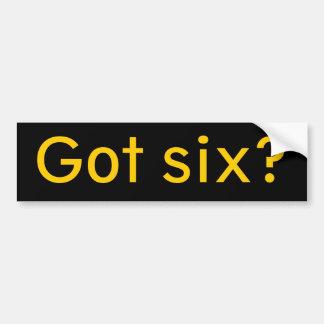 Got six? bumper sticker