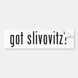 got slivovitz? bumper stickers