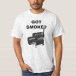 GOT SMOKE? T SHIRT