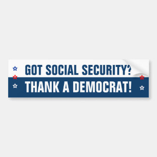 Got Social Security? Bumper Sticker