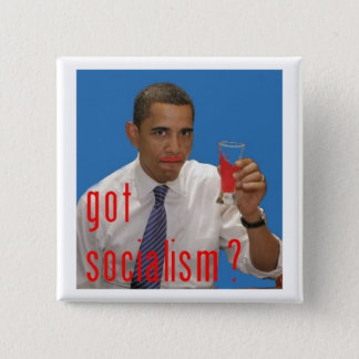 got socialism? 15 cm square badge