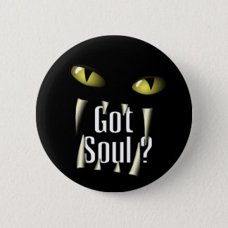 Got Soul ? 6 Cm Round Badge