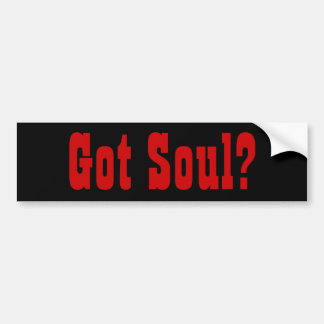 Got Soul? Bumper Sticker