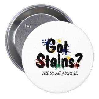 Got Stains? 7.5 Cm Round Badge