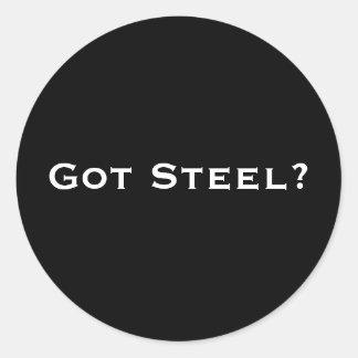 Got Steel? Classic Round Sticker