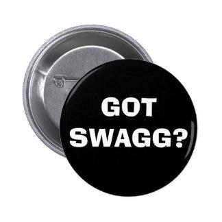 GOT SWAGG? 6 CM ROUND BADGE