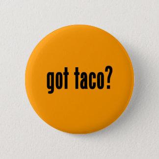 got taco? 6 cm round badge