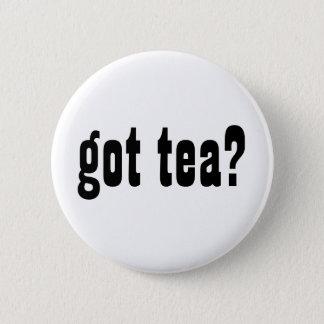 got tea? 6 cm round badge