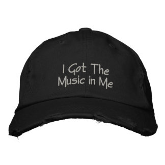 Got the Music in Me Embroidered Baseball Cap
