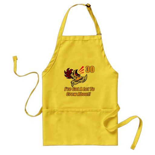 Got To Crow 30th Birthday Gifts Aprons