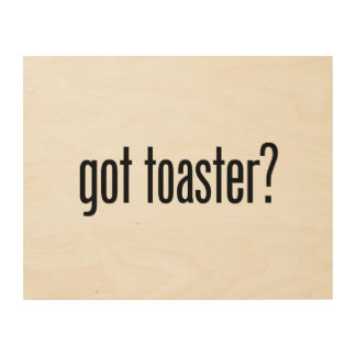 got toaster wood canvases
