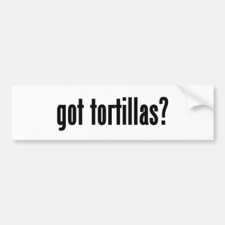 got tortillas? bumper sticker