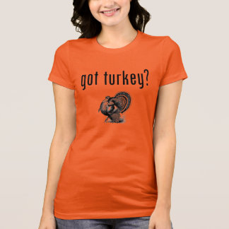 Got Turkey? Thanksgiving Day T-Shirt