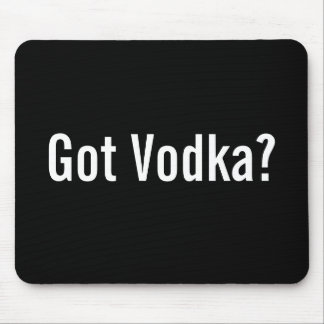 Got Vodka? Mousepad