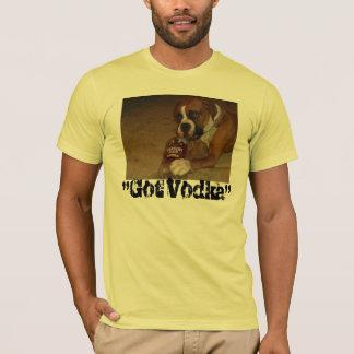 """Got Vodka"" T-Shirt"