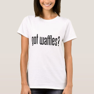 got waffles? T-Shirt