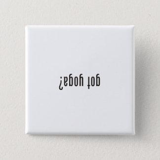 got yoga? (upside down) 15 cm square badge