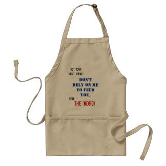 Got Your Daily Bread?, Don't rely on me to feed... Standard Apron