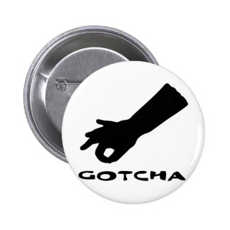 Gotcha 6 Cm Round Badge
