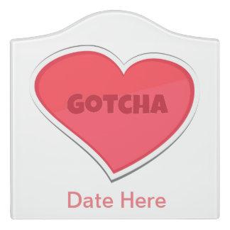 Gotcha Adoption Design Door Sign
