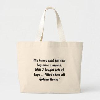 Gotcha Honey! Bags