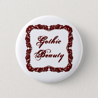 Gothic Beauty (Flourish) 6 Cm Round Badge