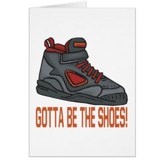 Gotta Be The Shoes Card