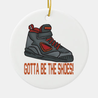 Gotta Be The Shoes Ceramic Ornament