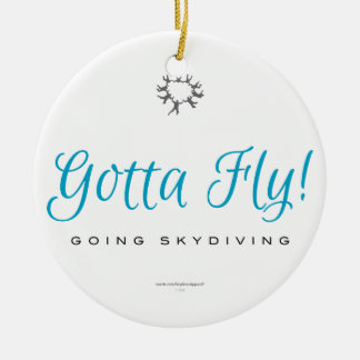 Gotta Fly! Going Skydiving Round Ceramic Decoration