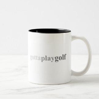 """Gotta - """"Gotta Play Golf"""" Mug"""