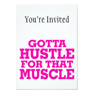 Gotta Hustle For That Muscle Pink Card