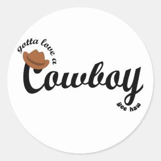 gotta love a cowboy yeehaw round sticker