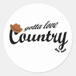 gotta love country yeehaw round sticker