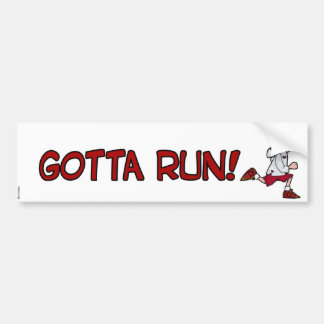 gotta run man bumper sticker