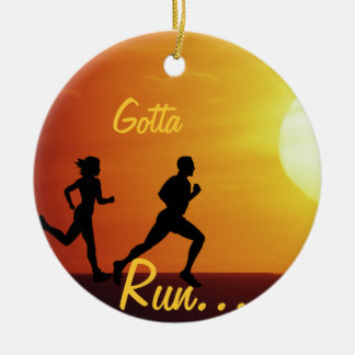 GOTTA RUN - MOTTO FOR RUNNERS - CHRISTMASORNAMENT CERAMIC ORNAMENT