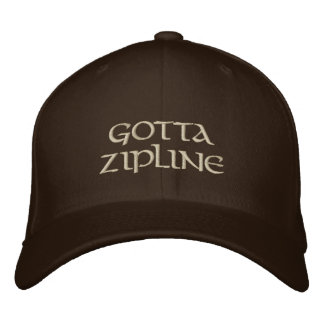 Gotta Zipline Zip Lining Gift Embroidered Baseball Caps