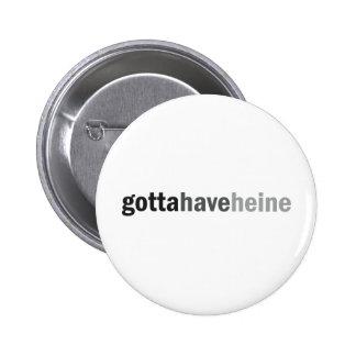 Gottahaveheine 6 Cm Round Badge