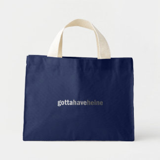 Gottahaveheine Mini Tote Bag