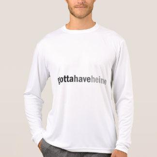 Gottahaveheine Shirts