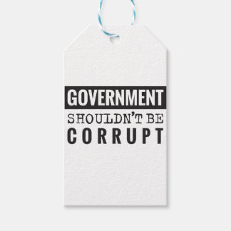 Goverment shouldn't be corrupt gift tags
