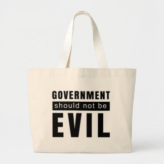 Goverment shouldn't be evil large tote bag