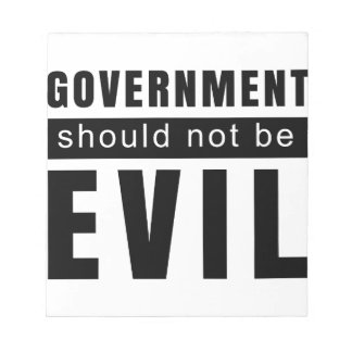 Goverment shouldn't be evil notepad