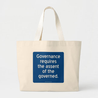 Governance requires the assent of the governed. jumbo tote bag