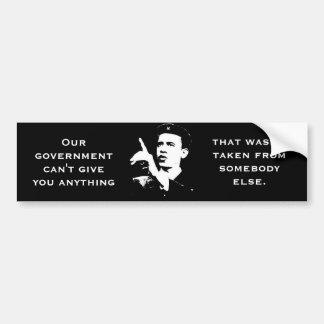 Government Can't Give Anything Not Taken From Bumper Sticker