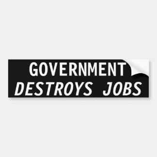 GOVERNMENT DESTROYS JOBS CAR BUMPER STICKER