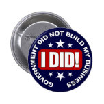 Government did not build my Business. Buttons