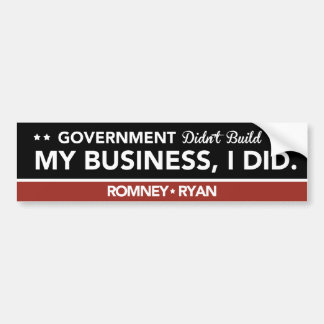 Government Didn't Build My Business, I DID. Black Car Bumper Sticker